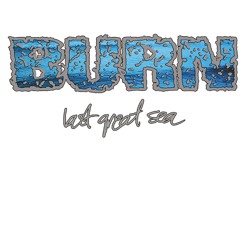 BURN 'Last Great Sea' 7""