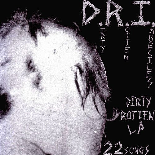 D.R.I. 'Dirty Rotten' LP