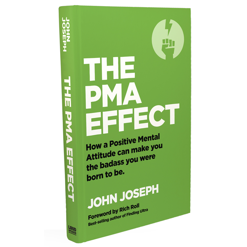 J. JOSEPH: 'THE PMA EFFECT - How a Positive Mental Attitude can make you the badass you were born to be' Book