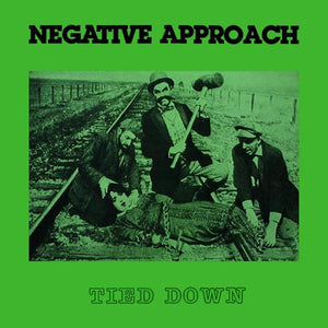 NEGATIVE APPROACH 'Tied Down' LP
