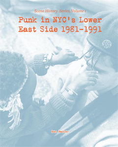B. NADLER: 'PUNK IN NYC'S LOWER EAST SIDE 1981-1991' - Mini-Book