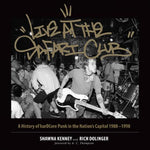 'LIVE AT THE SAFARI CLUB: A History of HarDCore Punk in the Nation's Capitol 1988-1998' - Book