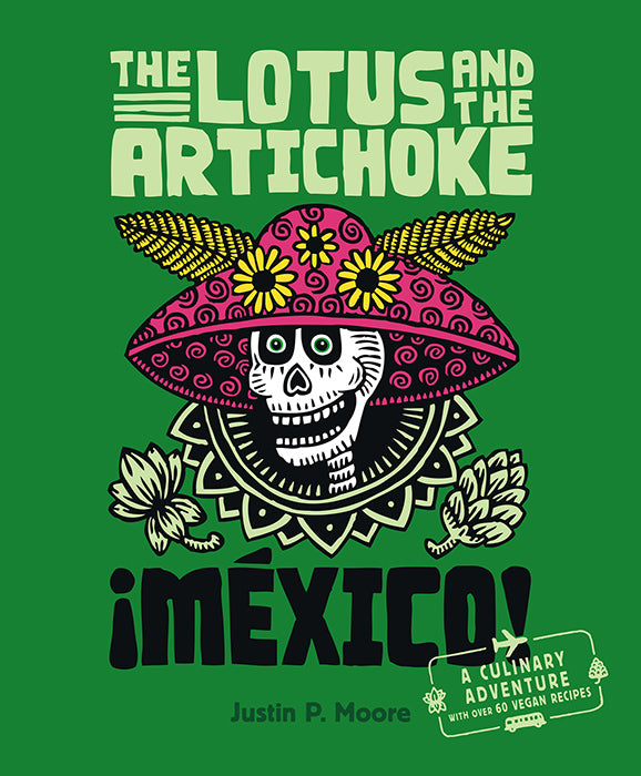 J.P. MOORE: 'THE LOTUS AND THE ARTICHOKE: Mexico!' - Book / ENGLISH EDITION
