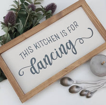 Load image into Gallery viewer, This kitchen is for Dancing Rustic Sign
