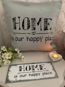 Cushion Cover ... Home is Our Happy Place ... 50cm x 50cm