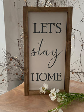 Let's stay Home Vertical Rustic Sign