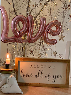All of me Loves all of you Rustic Sign