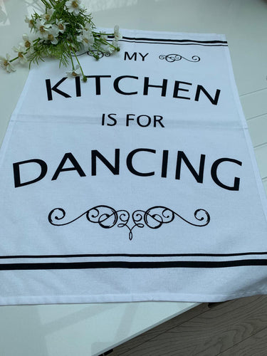 Teatowel ... My Kitchen is for Dancing