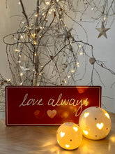 Load image into Gallery viewer, Metal foil plaque ... Love Always
