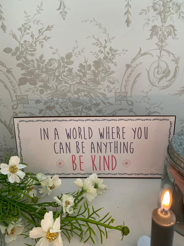 Metal foil plaque ... Be Kind
