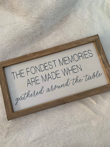 The Fondest Memories are made ...  Rustic Sign