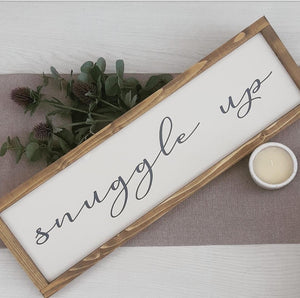 Snuggle Up Rustic Sign