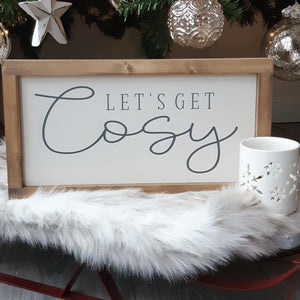 Let's get Cosy Rustic Sign