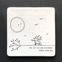 Load image into Gallery viewer, You are the mum ceramic coaster .... Mothers Day