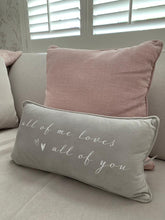 Load image into Gallery viewer, Grey luxury Cushion ... All of Me loves all of you