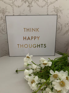 Think Happy Thoughts Foil plaque