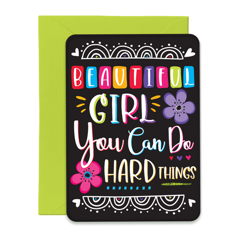 Beautiful Girl You Can Do Hard Things - 5x7 Post Card with Envelope