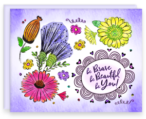 A2 Note Card with Blank Interior with Envelope Be Brave Be Beautiful Be You