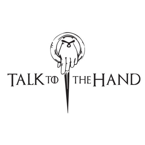 Talk to the hand Game of Thrones Sticker, Car Van, Laptop, Phone, Wall Art Decal