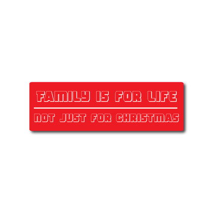 Car stickers Family is for life, not just for Christmas