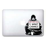 Banksy I Want Change Design | Wall Art Graffiti Vinyl Sticker | Urban Art Window, Car, Laptop Decal - Influent UK