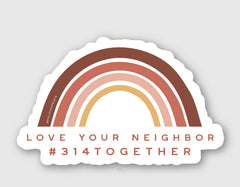love your neighbor sticker polished prints rainbow #314together 314 together
