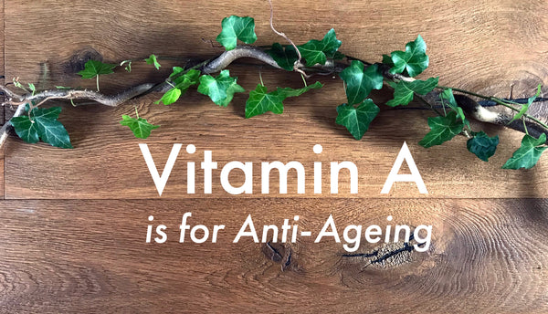 Vitamin A is for Anti-Ageing