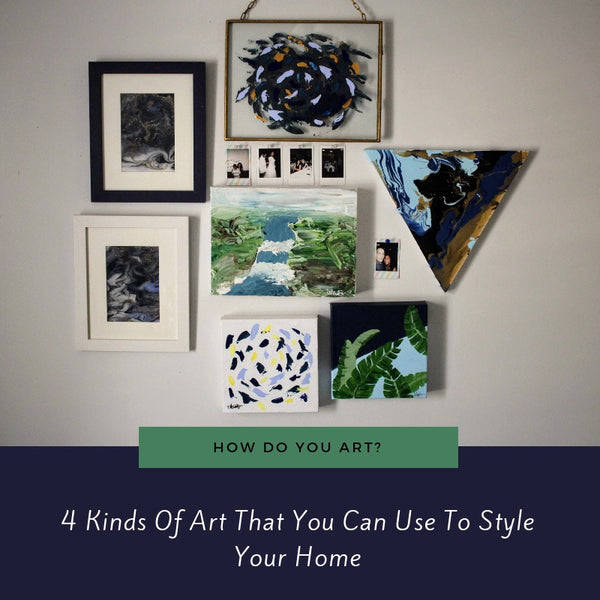 4 Kinds Of Art That You Can Use To Style Your Home