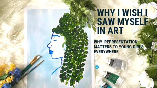 Why I Wish I Saw Myself In Art