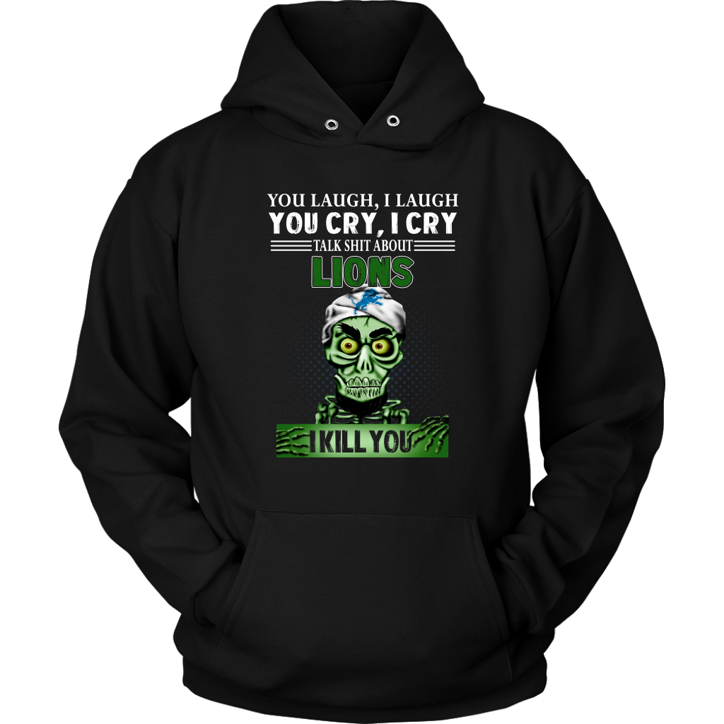 cfe65a4a2 NFL – You Laugh I Laugh You Cry I Cry Talk Shit About Detroit Lions I Kill  You Jeff Dunham Achmed The Dead Terrorist Football Shirts