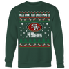 NFL - All I Want For Christmas Is San Francisco 49ers Football Shirts-T-shirt-Crewneck Sweatshirt Big Print-Dark Green-S-PopsSpot