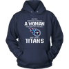 NFL - Never Underestimate A Woman Who Watches Football And Loves Tennessee Titans Sweatshirt-T-shirt-Unisex Hoodie-Navy-S-PopsSpot