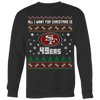NFL - All I Want For Christmas Is San Francisco 49ers Football Shirts-T-shirt-Crewneck Sweatshirt Big Print-Black-S-PopsSpot