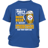 NFL – I Like To Party And By Party I Mean Drink Beer And Watch My Pittsburgh Steelers Beat Your Team's Ass International Beer Day NFL Football Shirt-T-shirt-District Youth Shirt-Royal Blue-XS-Itees Global