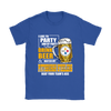 NFL – I Like To Party And By Party I Mean Drink Beer And Watch My Pittsburgh Steelers Beat Your Team's Ass International Beer Day NFL Football Shirt-T-shirt-Gildan Womens T-Shirt-Royal Blue-S-Itees Global