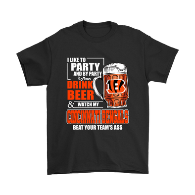 NFL – I Like To Party And By Party I Mean Drink Beer & Watch My Cincinnati Bengals Beat Your Team's Ass International Beer Day NFL Football Shirt-T-shirt-Gildan Mens T-Shirt-Black-S-PopsSpot