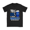 NFL – I Like To Party And By Party I Mean Drink Beer & Watch My Indianapolis Colts Beat Your Team's Ass International Beer Day NFL Football Shirt-T-shirt-Gildan Womens T-Shirt-Black-S-Itees Global