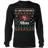 NFL - All I Want For Christmas Is San Francisco 49ers Football Shirts-T-shirt-Long Sleeve Shirt-Black-S-PopsSpot