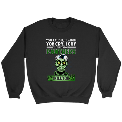 NFL – You Laugh I Laugh You Cry I Cry Talk Shit About Carolina Panthers I Kill You Jeff Dunham Achmed The Dead Terrorist Football Shirts-T-shirt-Crewneck Sweatshirt-Black-S-PopsSpot