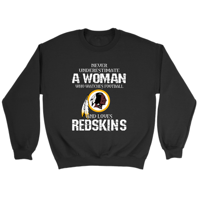 NFL - Never Underestimate A Woman Who Watches Football And Loves Washington Redskins Sweatshirt-T-shirt-Crewneck Sweatshirt-Black-S-PopsSpot