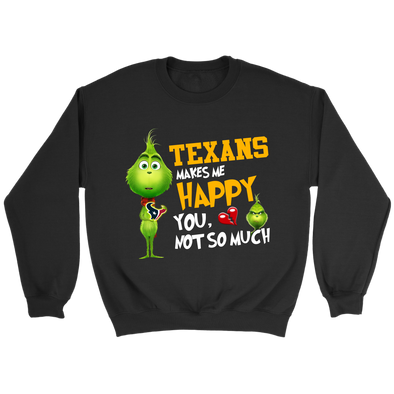 NFL – Houston Texans Makes Me Happy You Not So Much The Grinch Football Sweatshirt-T-shirt-Crewneck Sweatshirt-Black-S-PopsSpot
