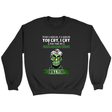 NFL – You Laugh I Laugh You Cry I Cry You Take My Vince Lombardi Trophy Super Bowl 2019 I Kill You Kansas City Chiefs Jeff Dunham Achmed The Dead Terrorist Football Shirts-T-shirt-Crewneck Sweatshirt-Black-S-Itees Global