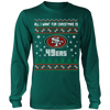 NFL - All I Want For Christmas Is San Francisco 49ers Football Shirts-T-shirt-Long Sleeve Shirt-Dark Green-S-PopsSpot