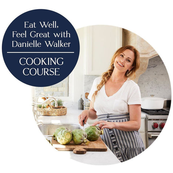 Eat Well, Feel Great Cooking Course with Danielle Walker