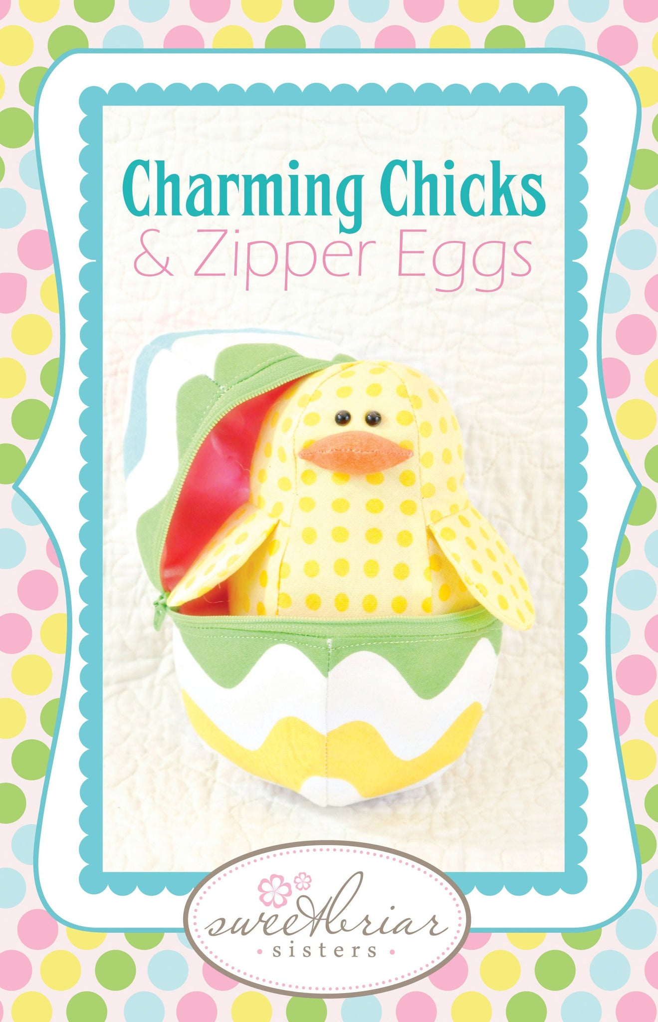 Charming Chicks and Zipper Eggs