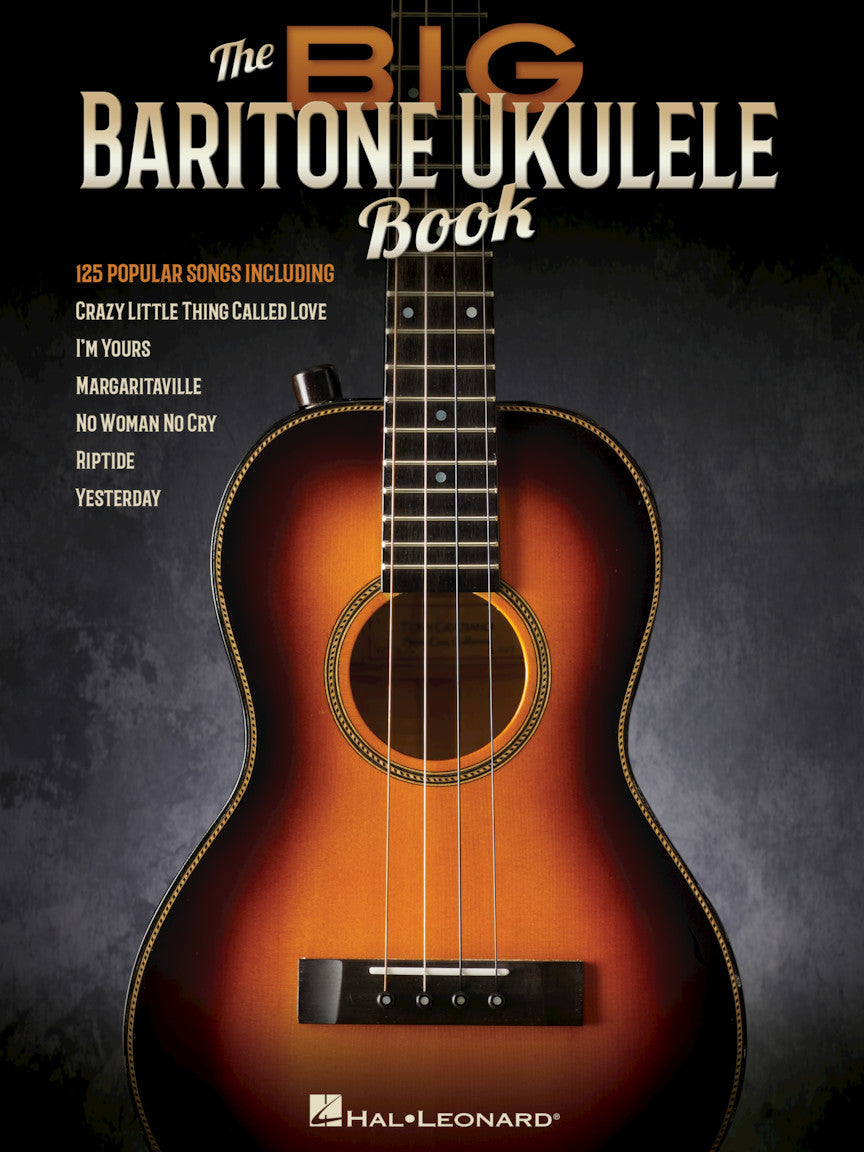 THE BIG BARITONE UKULELE BOOK 125 Popular Songs