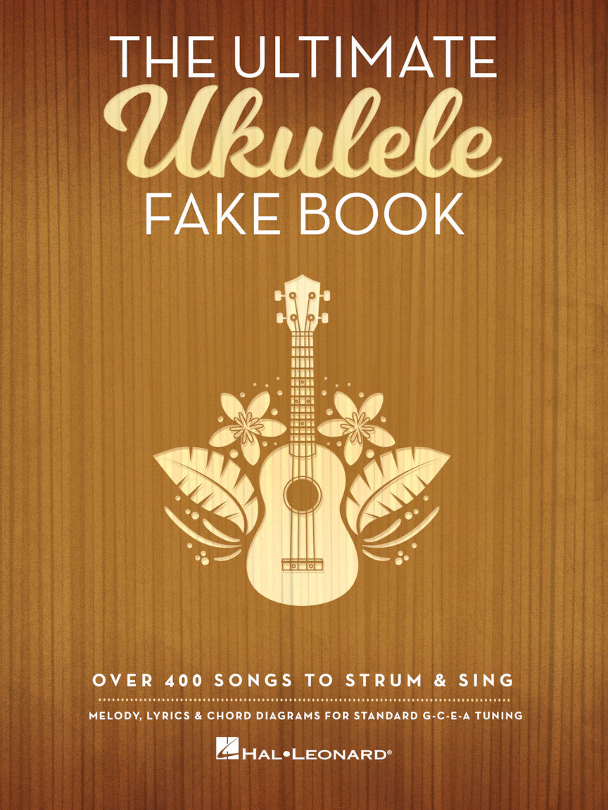 The Ultimate Ukulele Fake Book Over 400 Songs