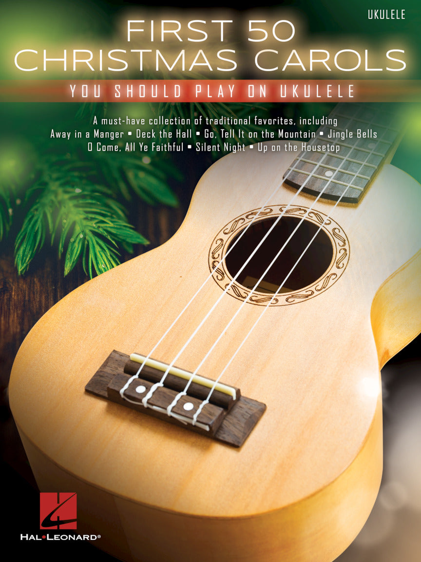FIRST 50 CHRISTMAS CAROLS YOU SHOULD PLAY ON UKULELE