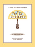 The Daily Ukulele 365 Songs For Better Living