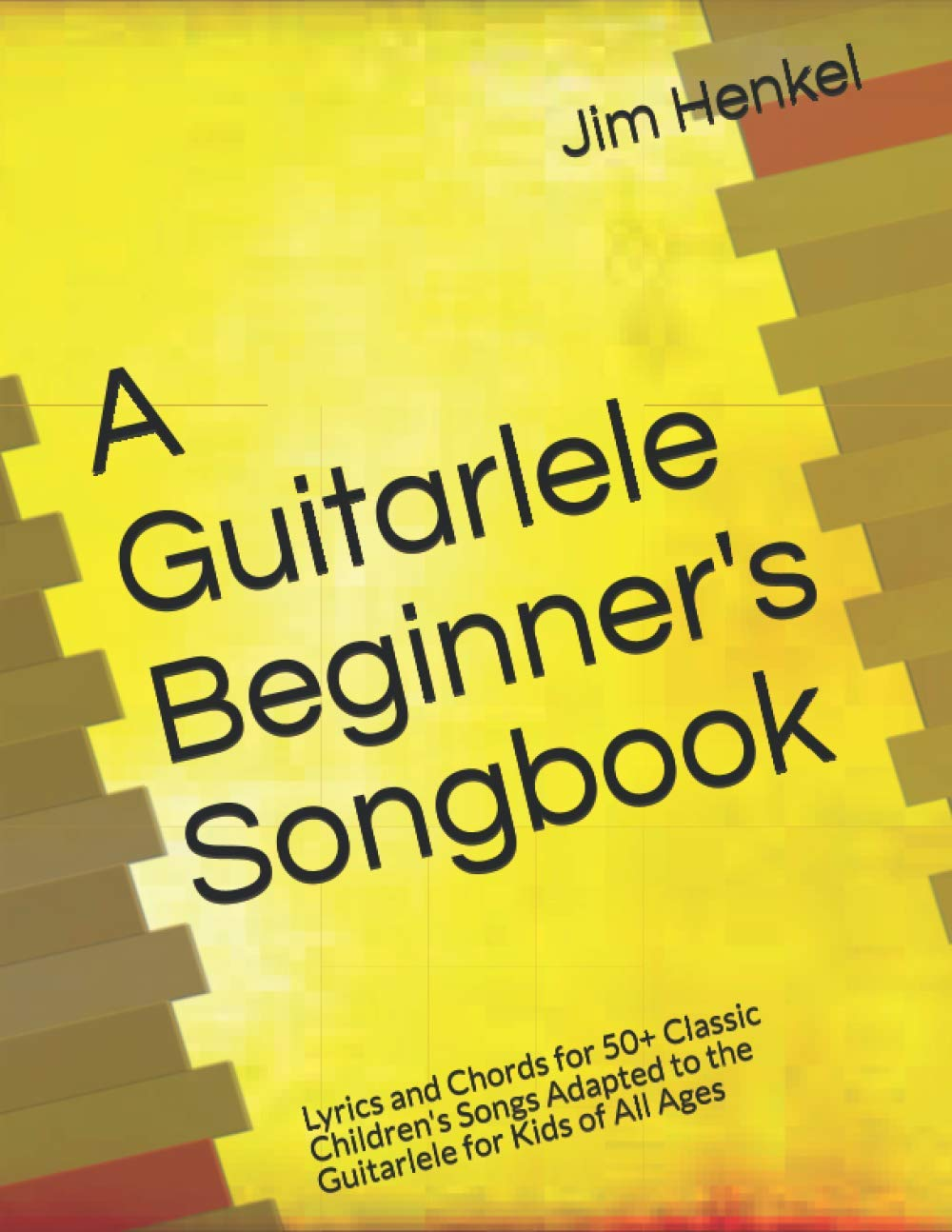 Guitarlele Beginner's Songbook: Lyrics and Chords for 50+ Classic Children's Songs